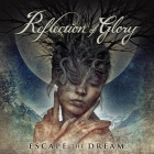 Reflections Of Glory: Escape the Dream (CD 2021)